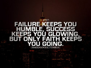 Motivational Quote: Failure Keeps You Humble, Success Keeps You ...