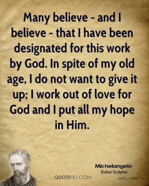 Many believe - and I believe - that I have been designated for this ...