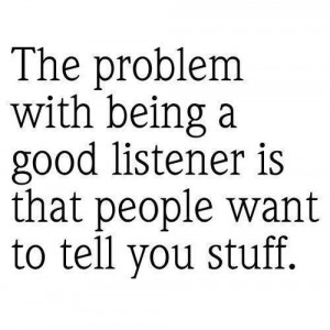 Good listener picture quotes image sayings