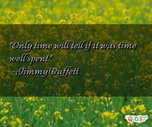 ... time will tell if it was time well spent.' as well as some of the