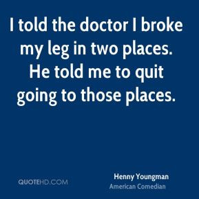 Quotes About Broken Legs