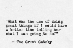 Jay Gatsby Quote - love this.
