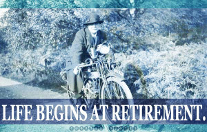 ... start thinking about your retirement is before the boss does. Unknown