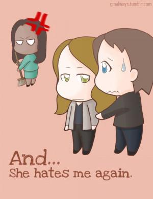 And…she hates me again.
