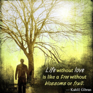 Kahlil Gibran Quote Life...