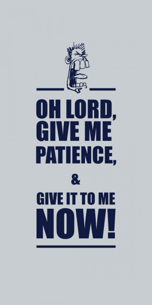 oh-lord-give-me-patience-sr059-small-original-imadkbnsgbhykaj8.jpeg