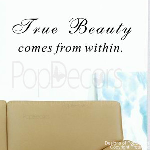 ... Decal -True, Beauty Comes from within- Vinyl Words and Letters Quote
