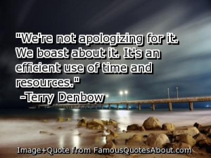 """... It, It's An Efficient Use Of Time And Resources"""" ~ Apology Quote"""