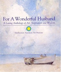 For a Wonderful Husband: A Loving Anthology of Art, Inspiration and ...