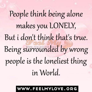 Related to Feeling Alone Quote People Think Being Makes You Lonely