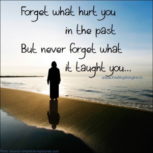forget the past but not the lesson it taught you-inspirational quotes ...