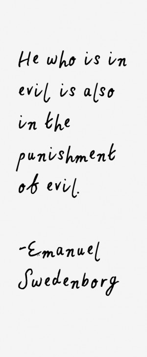 """He who is in evil, is also in the punishment of evil."""""""