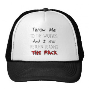 Throw Me To The Wolves - Motivational Quote Hat