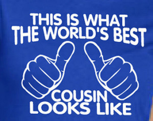 Best Cousin Quotes For Girls This is what the world's best