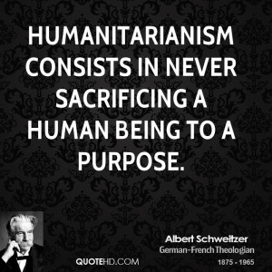 ... consists in never sacrificing a human being to a purpose