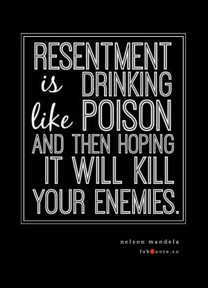 "Nelson Mandela ""Resentment"" Quote"