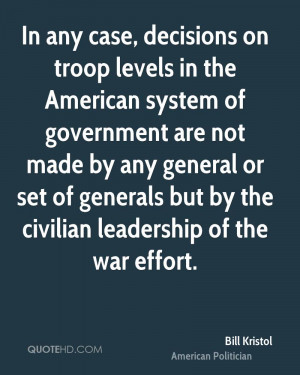 ... or set of generals but by the civilian leadership of the war effort