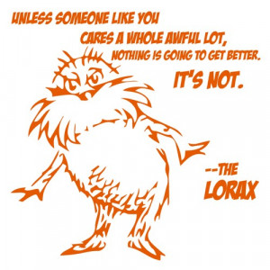 Dr. Suess The Lorax with Quote