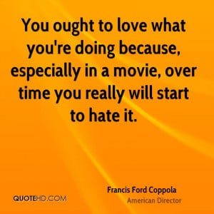 francis-ford-coppola-francis-ford-coppola-you-ought-to-love-what.jpg