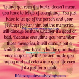letting go even if it hurts doesn t mean you have to let go of ...