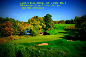 Blackwolf Run at Meadow Valleys favorite golf quotes