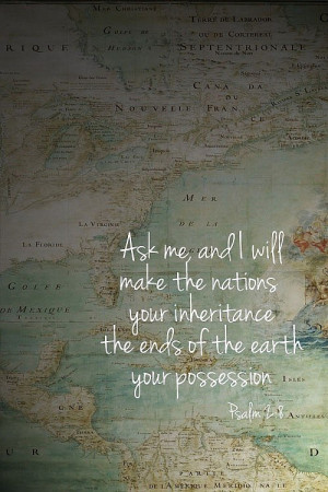 ... The Nations Your Inheritance The Ends Of The Earth Your Possession
