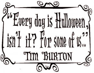 Every Day is Halloween - Tim Burton Quote - Wall Decal Vinyl Sticker ...
