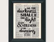 Eliot Quote - So The Darkness Shall Be The Light and The ...