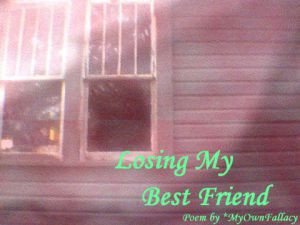Losing My Best Friend by MyOwnFallacy Quotes About Losing A Best ...
