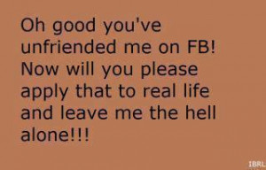 Being unfriended on facebook funny quote
