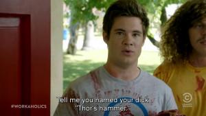 creations Thor workaholics adam devine adam demamp Anders Holm blake ...