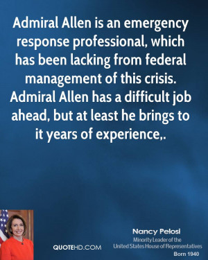 Admiral Allen is an emergency response professional, which has been ...