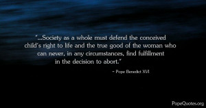 ... -must-defend-the-conceived-childs-right-to-life-pope-benedict-xvi.jpg