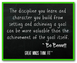... more valuable than the achievement of the goal itself.