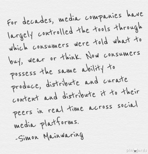 Simon Mainwaring thoughts on social media. #Quote