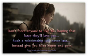 ... hoping that later they ll love you such a relationship will never last