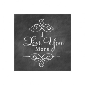Love You More Canvas Wall Art Quote Canvas Prints