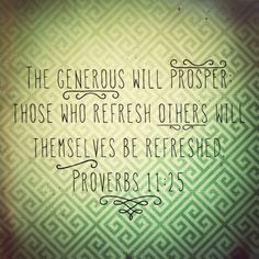 ... scripture #greed #proverbs prosper verse, being generous, bible verses