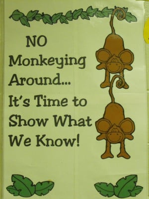 This is my theme during testing. This sign is posted in the hallway ...