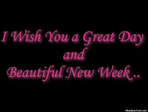 Wish You a Great Day andBeautiful New Week ..
