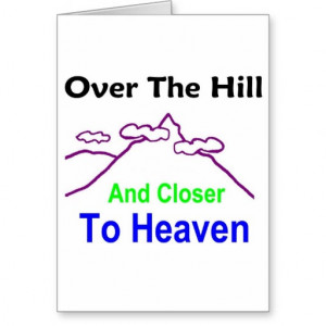 Over The Hill Birthday Shirts Gifts Buttons Caps Fun Funny