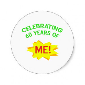 Funny Birthday Gag For Turning 60 Years Old Stickers