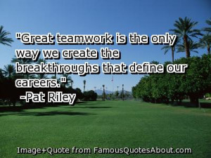 "... We Create The Breakthroughs That Define Our Careers "" - Pat Riley"