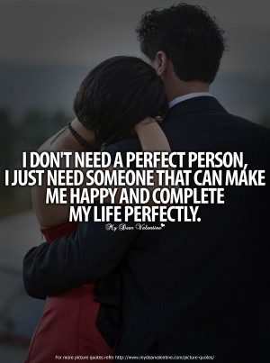 Love Quotes For Him - I do not need a perfect person