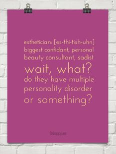 HAHAHA #esty #esthetician #waxing esthetician: [es-thi-tish-uhn ...