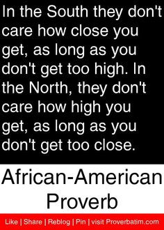 ... you don't get too close. - African American Proverb #proverbs #quotes