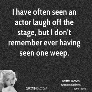 have often seen an actor laugh off the stage, but I don't remember ...