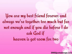 You are my best friend forever...