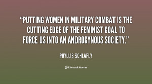 quote-Phyllis-Schlafly-putting-women-in-military-combat-is-the-63044 ...
