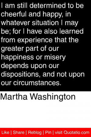 Happines quote from Martha Washington